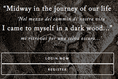 "Dante quote on My Dante homepage: ""Midway in the journey of our life I came to myself in a dark wood..."""